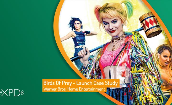 Birds Of Prey – Launch Case Study