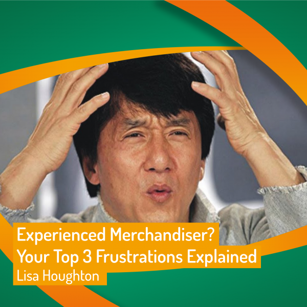 Experienced Merchandiser? Your Top 3 Frustrations Explained