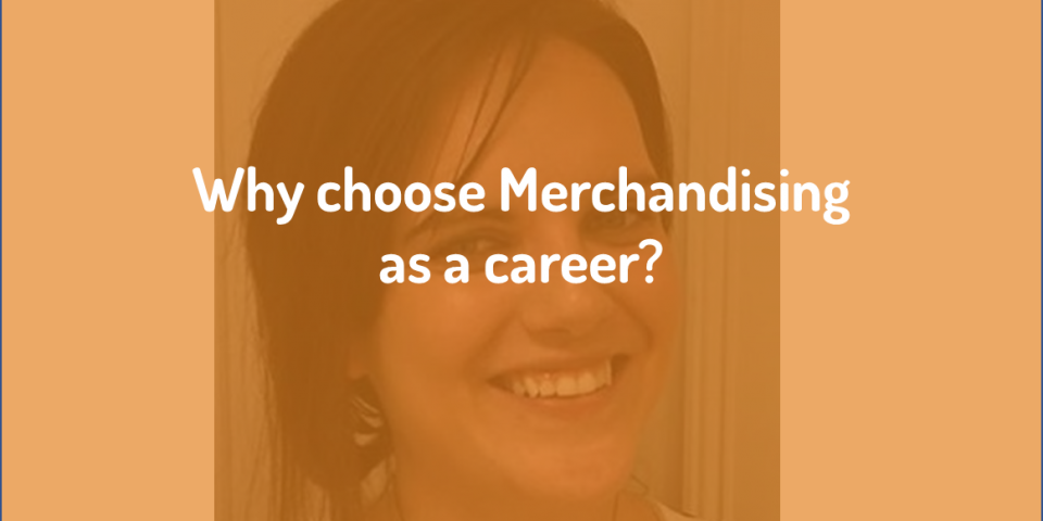 Why choose Merchandising as a career?