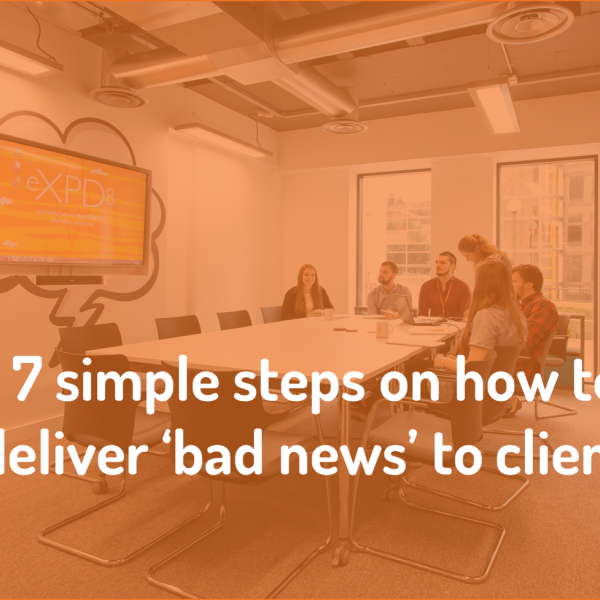 7 simple steps on how to deliver bad news to a client