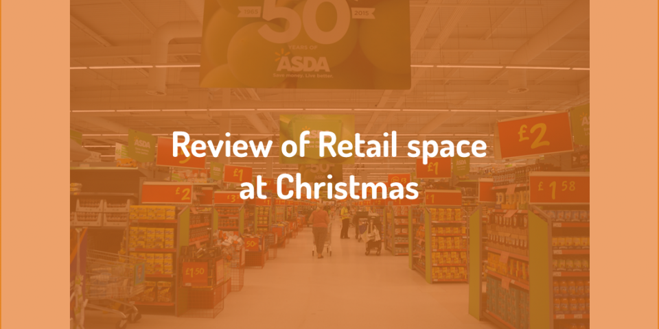 Review of Retail space at Christmas