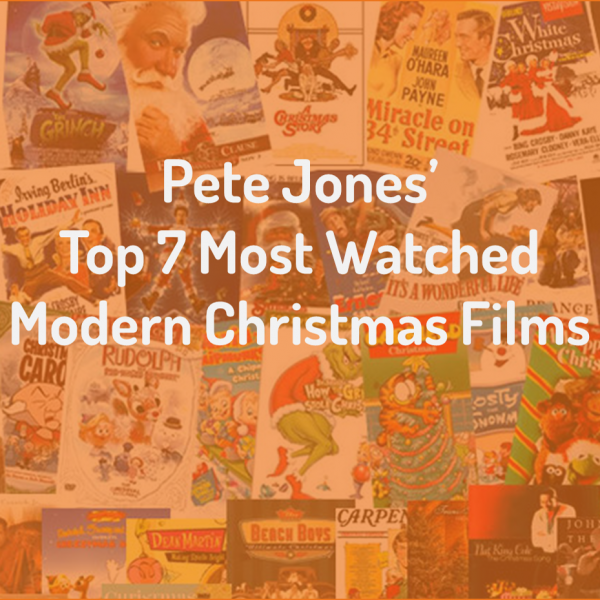 Pete Jones' Top 7 Most Watched Modern Christmas Films