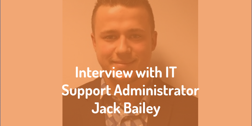 eXPD8 interviews IT Support Administrator Jack Bailey!