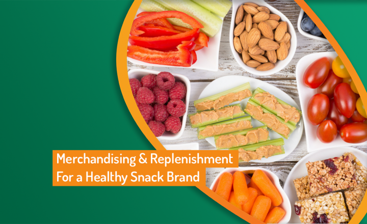 Merchandising & Replenishment For a Healthy Snack Brand