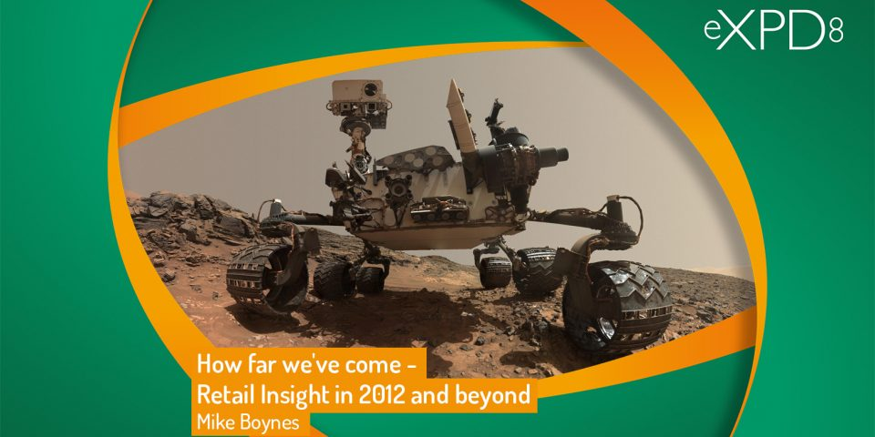 How far we've come - Retail Insight in 2012 and beyond