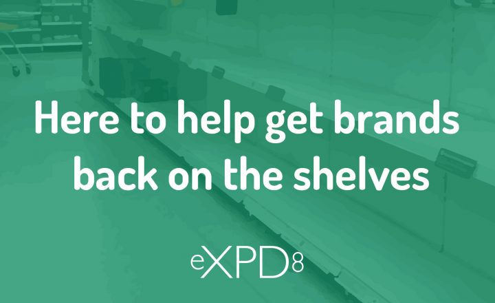 Don't miss out… Prepare now with eXPD8, to get your brand back in business