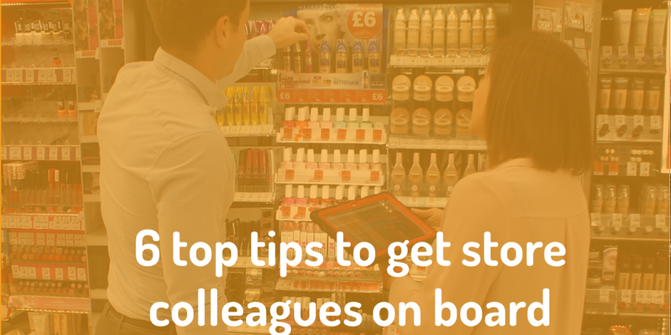 eXPD8 - 6 top tips to get store colleagues on board