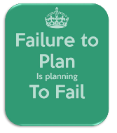 Failure to plan is planing to fail