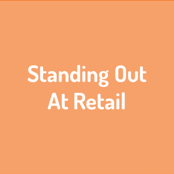 Standing Out At Retail