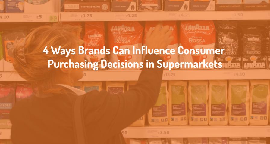 brand influence in supermarkets
