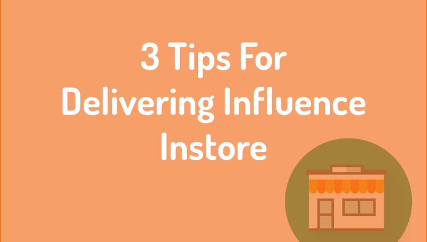 Delivering Influence in Stores