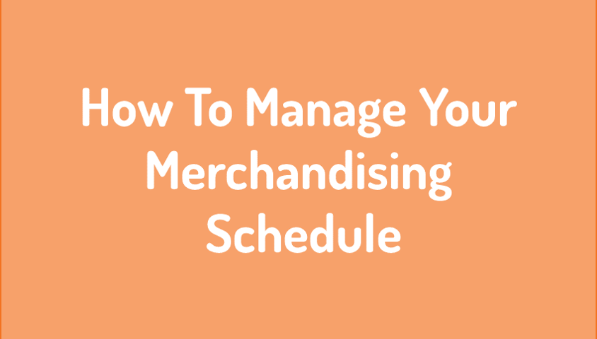 Manage Merchandising Schedule