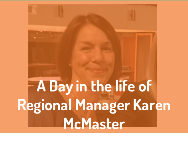 A day in the life of Regional Manager Karen McMaster