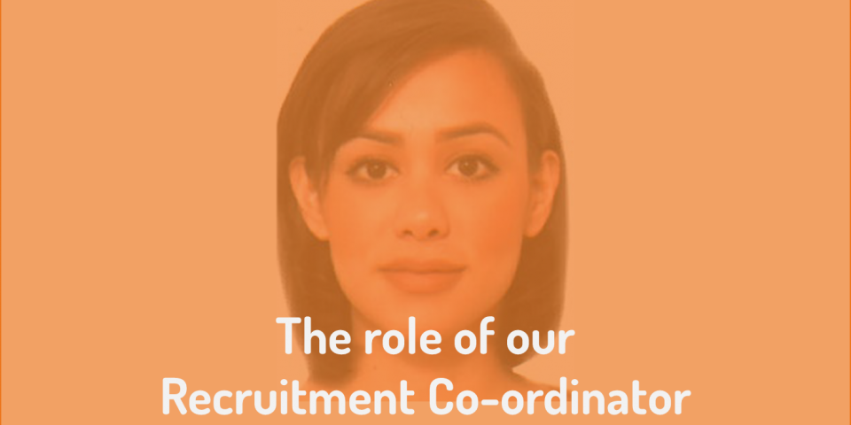 The role of our Recruitment Co-ordinator