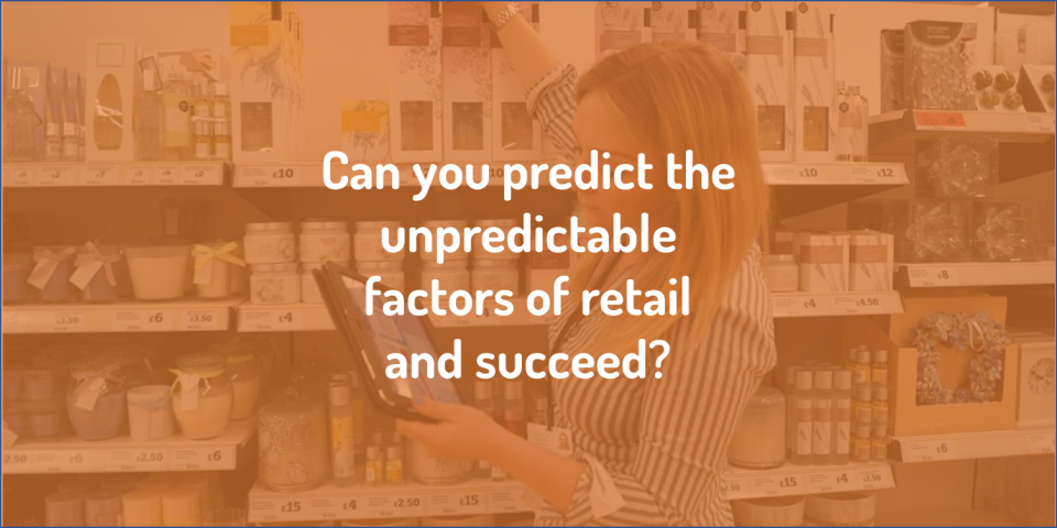 Can you predict the unpredictable factors of retail and succeed