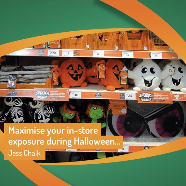 Maximise in store exposure during halloween