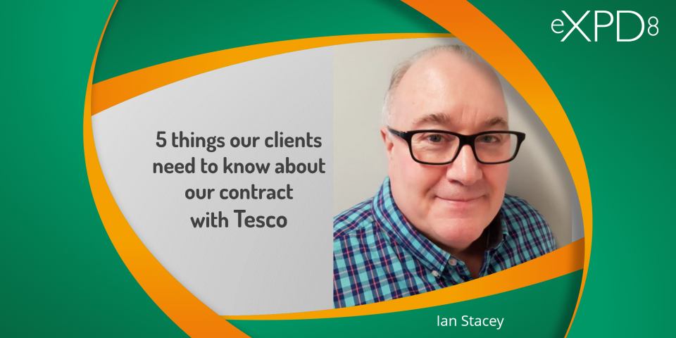 "What our clients need to know about our contract with Tesco"" & why should clients choose eXPD8 for your Retail Support Solutions"