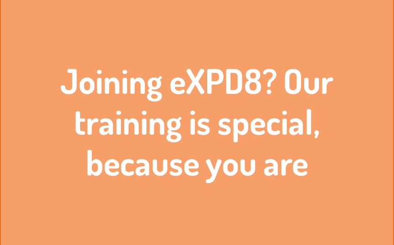 Joining eXPD8? Our training is pretty special, because our people are