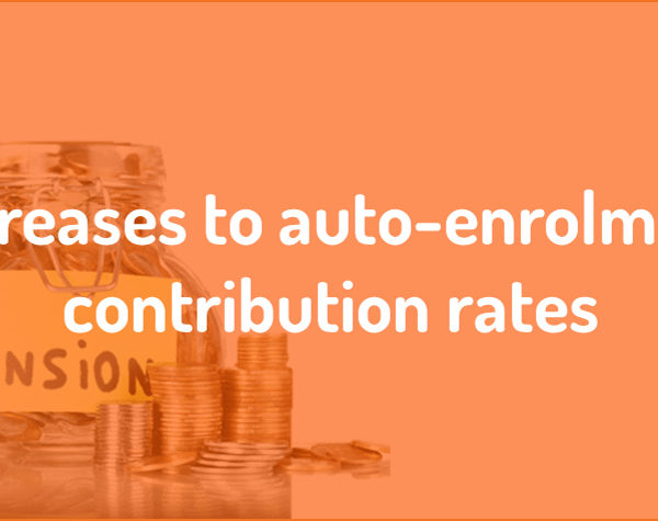 Increases to auto-enrolment pension contribution rates