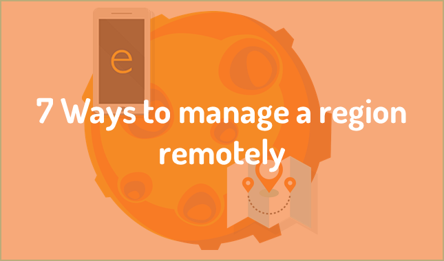 7 Ways to manage a region remotely